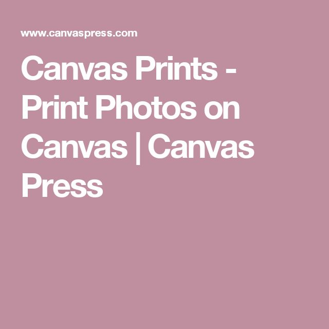 Canvas Prints - Print Photos on Canvas | Canvas Press
