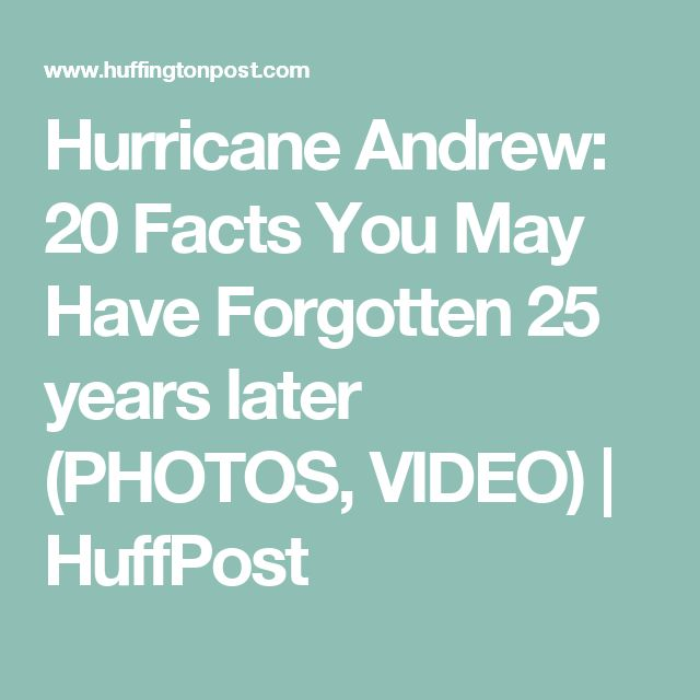 Hurricane Andrew: 20 Facts You May Have Forgotten 25 years later (PHOTOS, VIDEO) | HuffPost