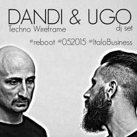 Dandi & Ugo dj set  TECHNO WIRE FRAME 05  2015 Italo business by Italo Business on SoundCloud