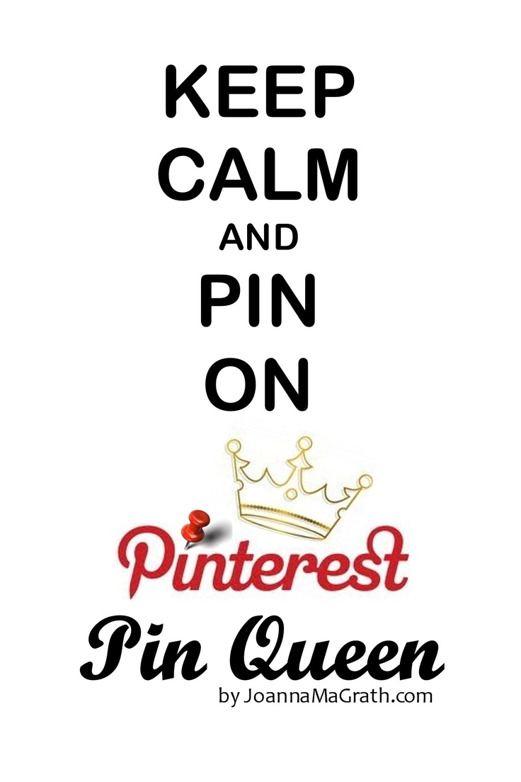 Keep Calm and Pin On Pinterest Pin Queen