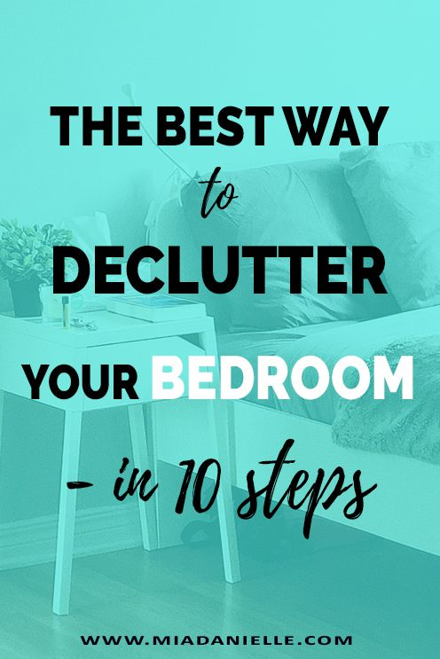 The Best Way To Declutter Your Bedroom In 10 Steps 2018 For Home Pinterest Minimalist And