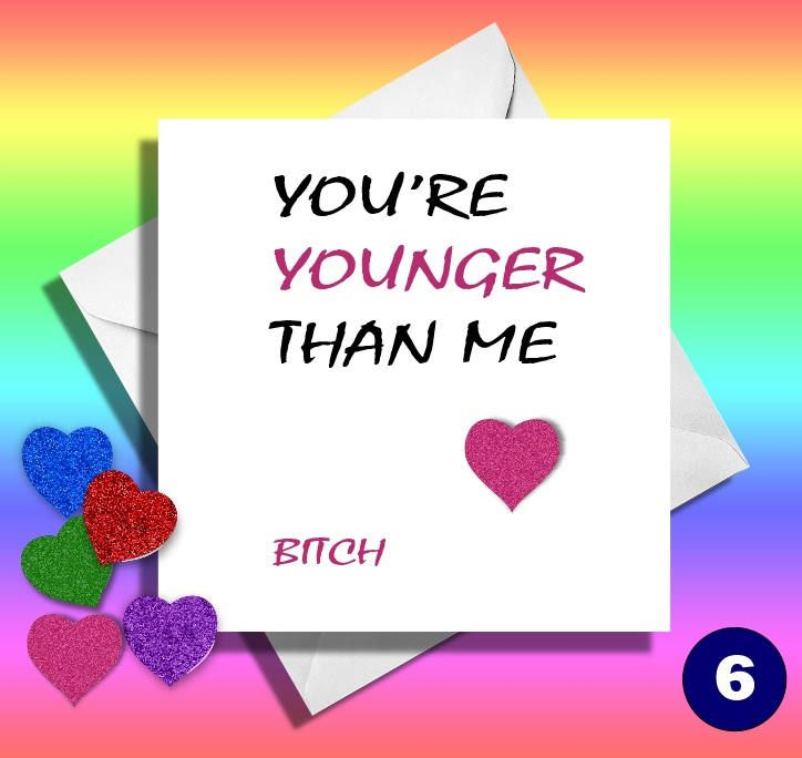 The 60 best funny birthday cards images on pinterest funny birthday cardyoure younger than me bitch greetings card friend m4hsunfo