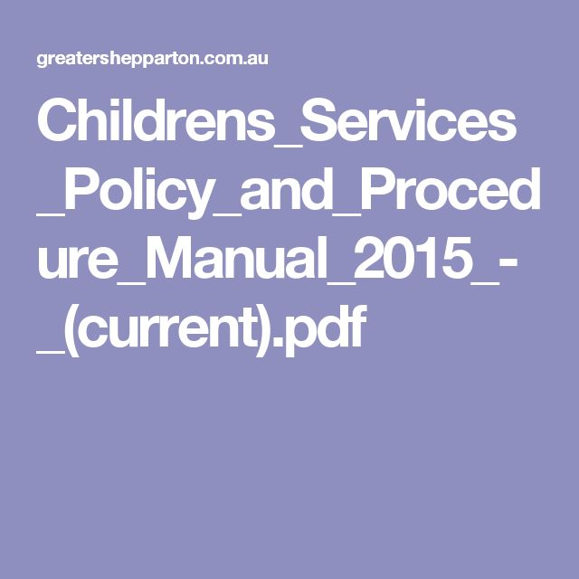 Childrens_Services_Policy_and_Procedure_Manual_2015_-_(current).pdf