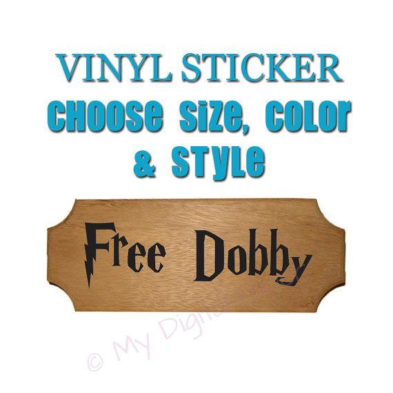 Hey, I found this really awesome Etsy listing at https://www.etsy.com/listing/224676782/free-dobby-sticker-free-dobby-sock