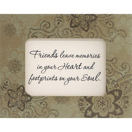 Quot Friends Leave Memories In Your Heart And Footprints On