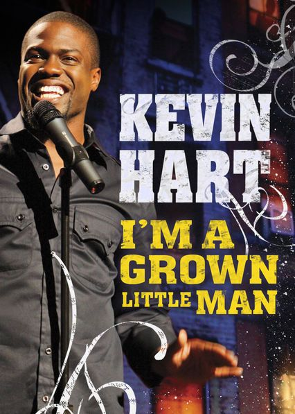 Kevin Hart: I'm a Grown Little Man - Stand-up comedy star Kevin Hart delivers his unique perspective on work, race, family and friends with this laugh-riot comedy show.