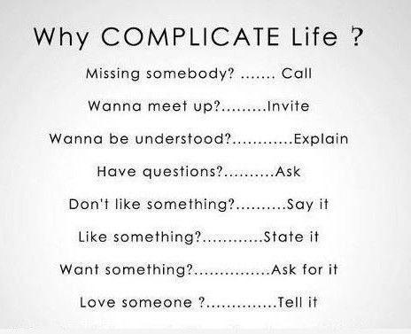 why complicate life?: Life Quotes, Why Complicated Life, Sotrue, Keep It Simple, Wisdom, Truths, So True, Living, True Stories