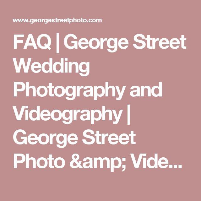 FAQ | George Street Wedding Photography and Videography | George Street Photo & Video | George Street Photo & Video