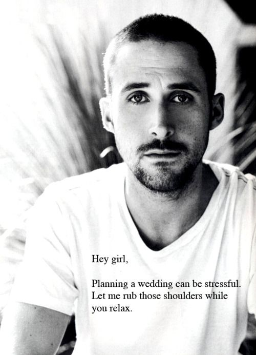 Good Things Come to those that Wait: To My Engaged Friends: Ryan Gosling is My Hero