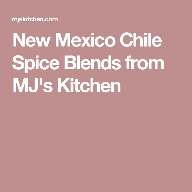 New Mexico Chile Spice Blends from MJ's Kitchen