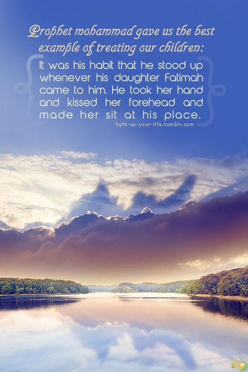 The Prophet and his daughter Fatimah. Peace be upon them both.  How do we greet and treat our children?