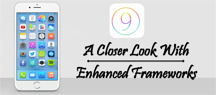 A Closer Look At The New IOS 9 Enhanced Frameworks