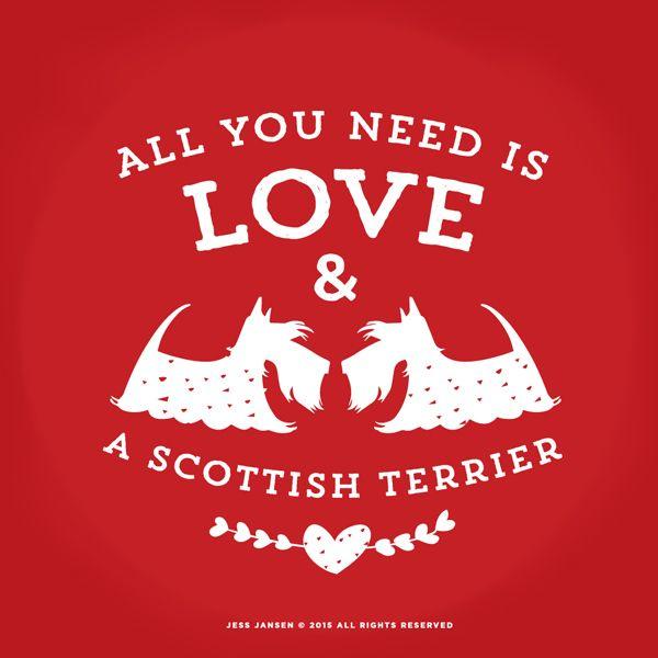 Scottish Terrier Scottie Dog Typography Design - All you need is love & a Scottish Terrier - by Jess Jansen. Hoodies Tee Long Sleeve T Shirt http://teespring.com/welovescotties
