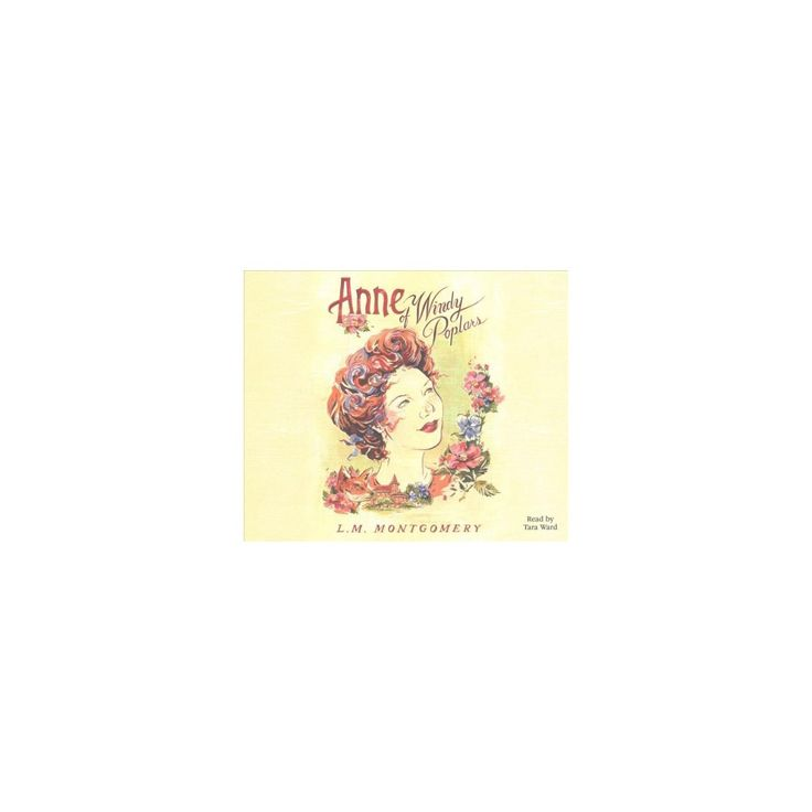 Anne of Windy Poplars (Unabridged) (CD/Spoken Word) (L. M. Montgomery)