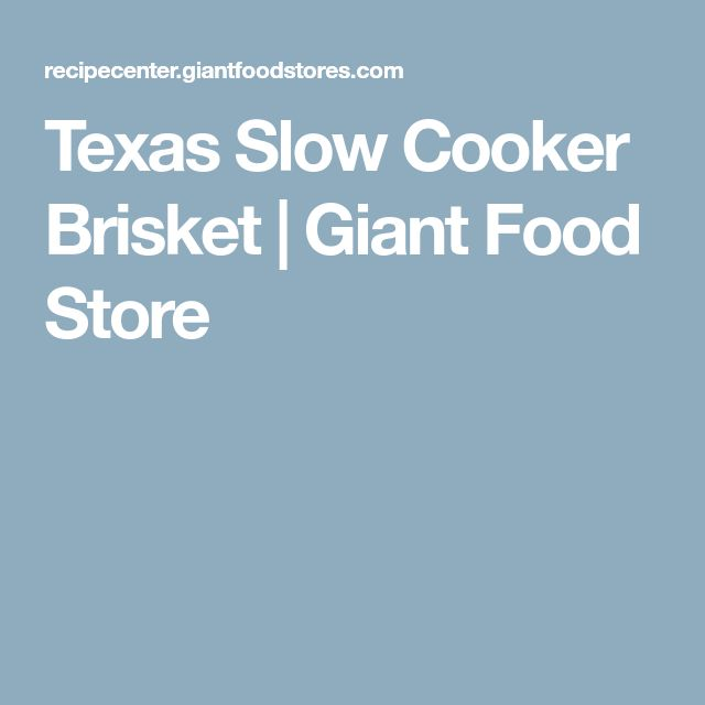 Texas Slow Cooker Brisket | Giant Food Store