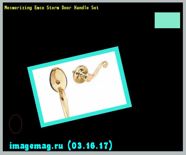 Mesmerizing Emco Storm Door Handle Set  - The Best Image Search