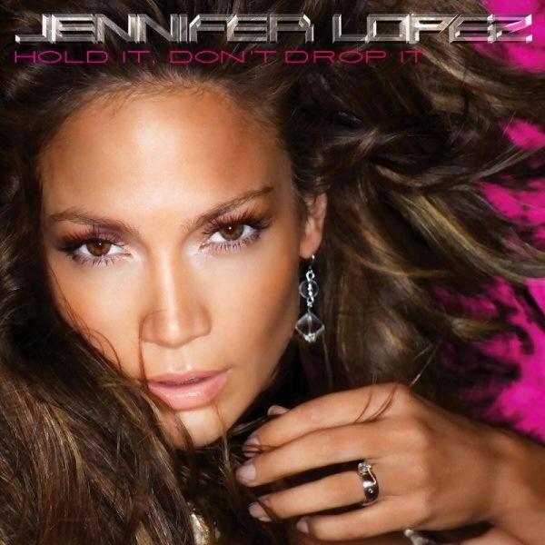 """Jennifer Lopez - """"Hold it, Don`t Drop It"""""""