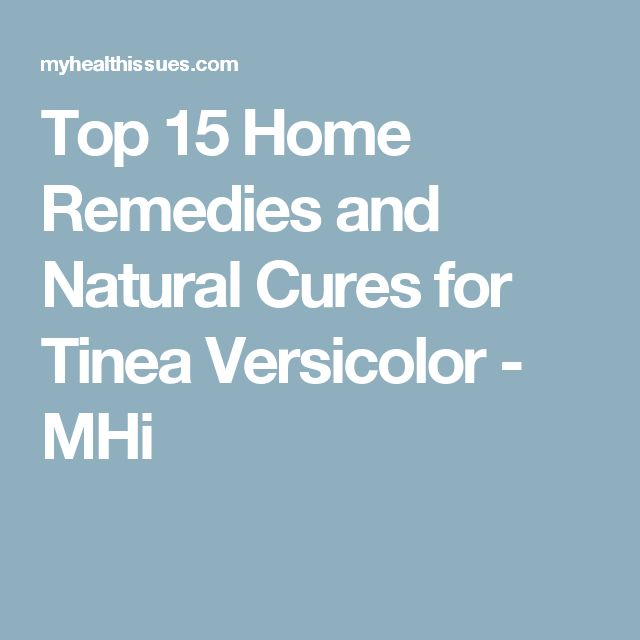 Top 15 Home Remedies and Natural Cures for Tinea Versicolor - MHi