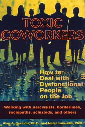 Toxic Coworkers: How to Deal with Dysfunctional People on the Job by Alan A. Cavaiola,http://www.amazon.com/dp/1572242191/ref=cm_sw_r_pi_dp_KpO6sb117D345TE8
