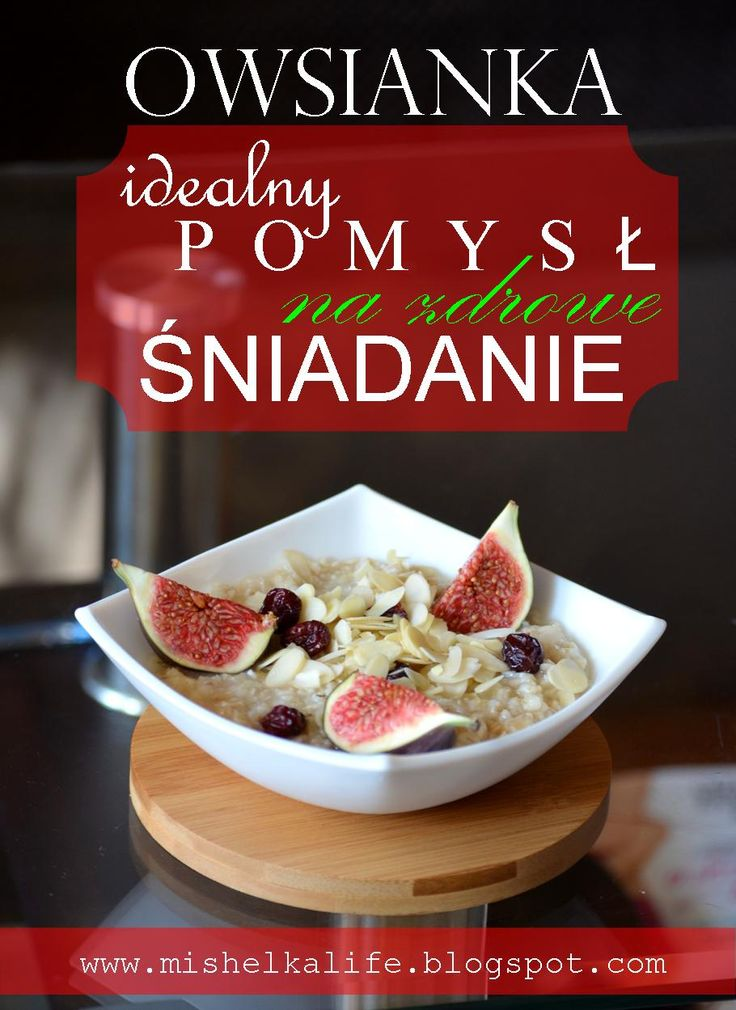 #dieta #healthy #śniadanie #breakfast #figa #owsianka #żurawina #migdały #owoce #fit #zdrowy start #zdrowie #start #mishelkalife.blogspot.com