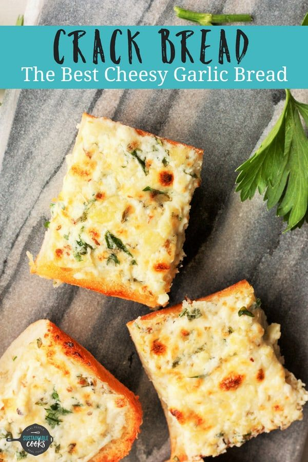 Transform A Baguette Into Crack Bread The Best Homemade Cheesy Garlic Bread You Ve Ever Tried This Easy Recipe Lets You Make Delicious And Affordab Crack Bread