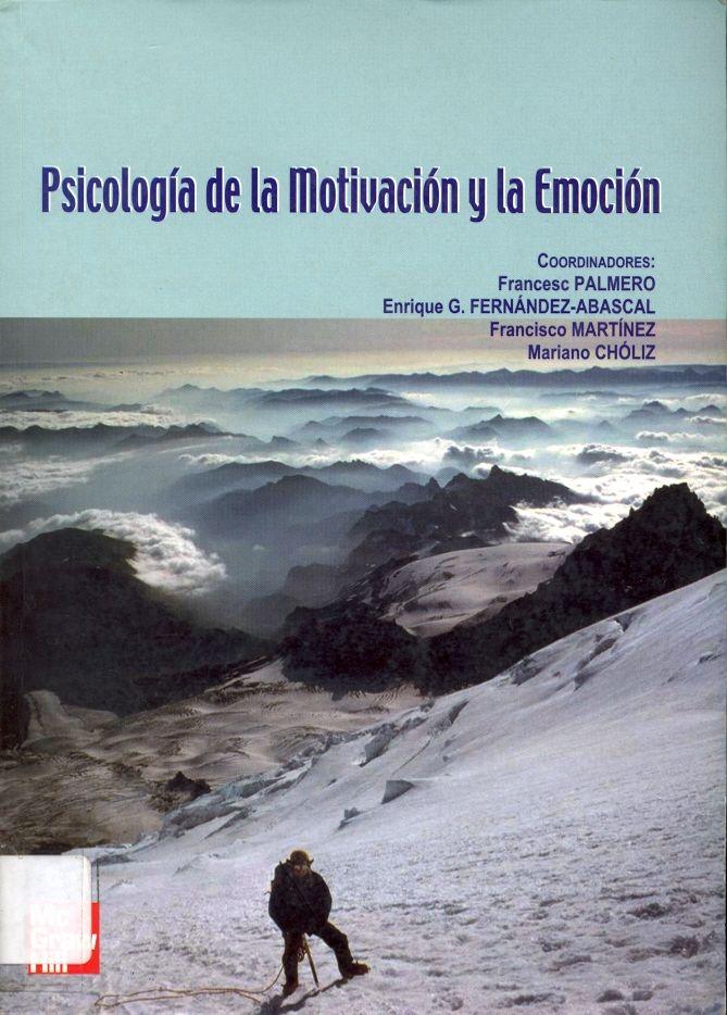 #psicologíadelamotivaciónylaemoción #francescpalmero #enriquefernándezabascal #franciscomartínez #marianochóliz #psicología #emociones #motivación #escueladecomerciodesantiago #bibliotecaccs