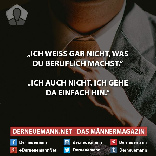 Beruf #derneuemann #humor #lustig #spaß #sprüche #beruf #job