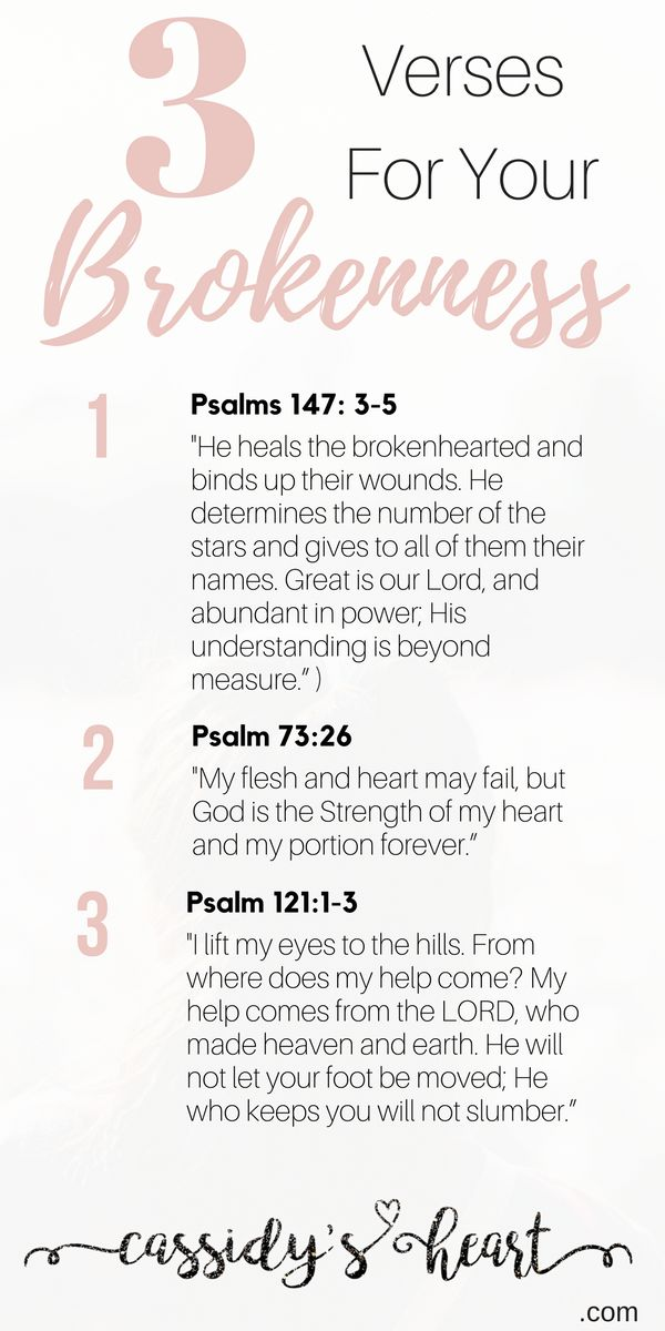 3 Verses For Your Brokenness. Be Encouraged