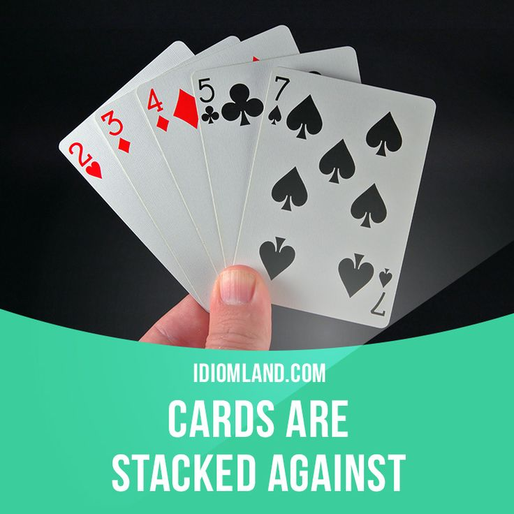 """""""Cards are stacked against someone"""" means """"luck is against someone"""". Example: How can I accomplish anything when the cards are stacked against me? #idiom #idioms #slang #saying #sayings #phrase #phrases #expression #expressions #english #englishlanguage #learnenglish #studyenglish #language #vocabulary - Repinned by Chesapeake College Adult Ed. We offer free classes on the Eastern Shore of MD to help you earn your GED - H.S. Diploma or Learn English (ESL). www.Chesapeake.edu"""