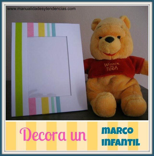 Manualidades y tendencias: Washi tape: Decora un marco infantil / How to decorate a kids frame www.manualidadesytendencias.com