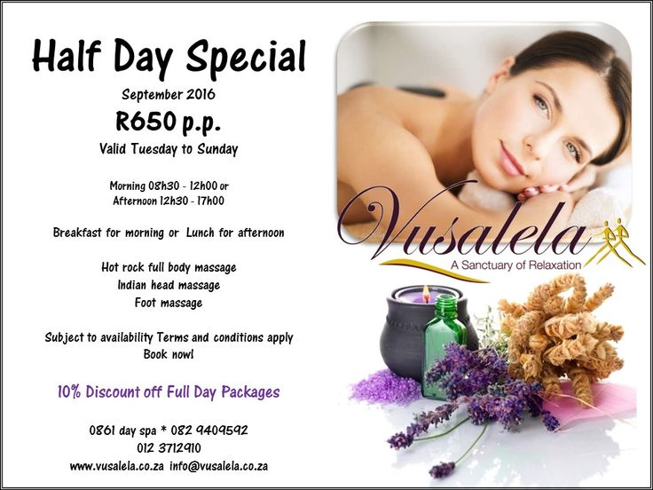 Half Day Special September 2016 ONLY R650 p.p. -Valid Tuesday to Sunday #Spring #September #spa #special #halfday