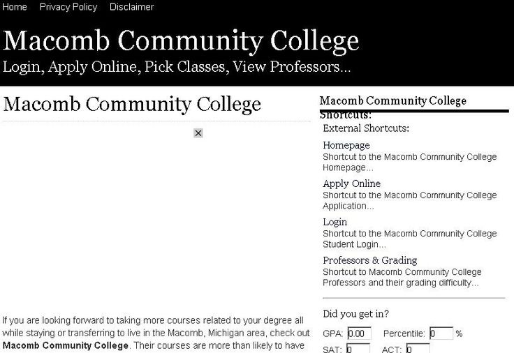 If you are looking forward to taking more courses related to your degree all while staying or transferring to live in the Macomb, Michigan area, check out Macomb Community College. Their courses are more than likely to have something that can help your further your studies. Macomb Community College is really a great place to take courses to prepare for transferring to a larger college or university as well.