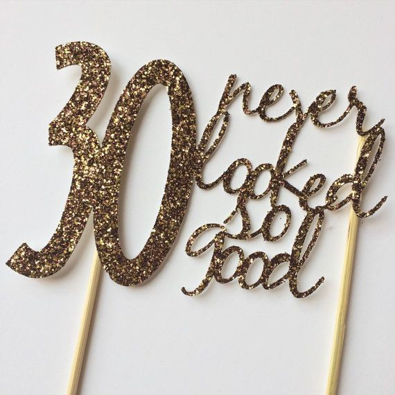 Gold 30th birthday Cake Topper 30 never by sprinkledwithpaper