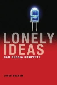 Lonely ideas : can Russia compete? / Loren Graham. -- Cambridge ; London : The MIT Press, cop. 2013.
