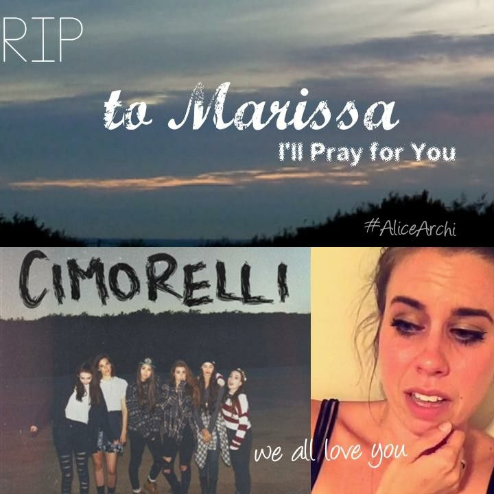 To the CIMFAM Guys, sisters, brothers from the CIMFAM, I am so sorry to say that one of us is gone . Marissa was only 14 years old. She was like us. She was listening to Cimorelli's songs everyday! Marissa is the best fan EVER. Please pray for her and for her family. It breaks my heart when I saw Christina crying on Snapchat. We love you Merissa❤❤