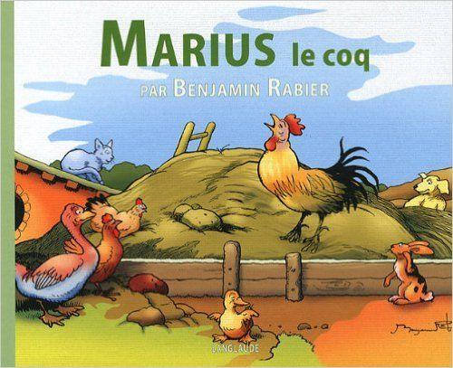 Amazon.fr - Marius le coq - Rabier Benjamin - Livres