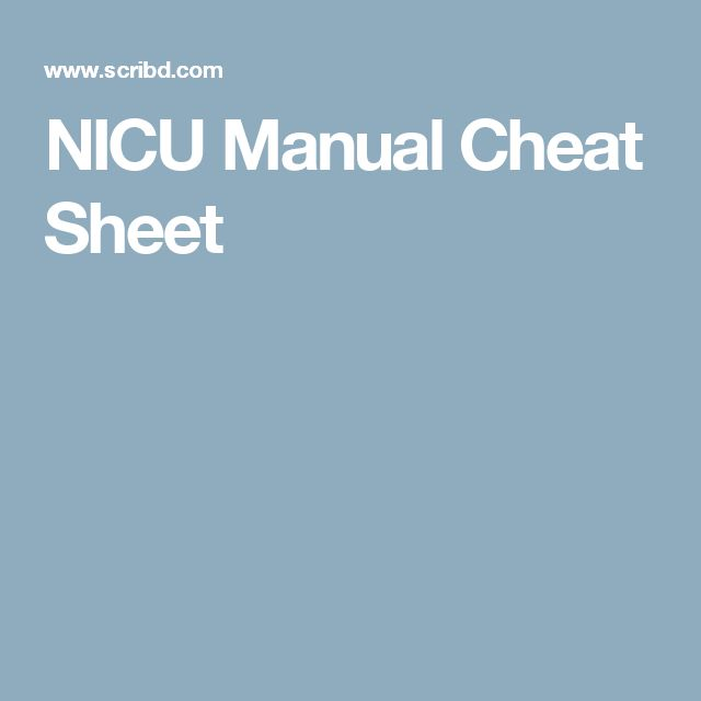 NICU Manual Cheat Sheet
