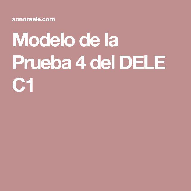 Modelo de la Prueba 4 del DELE C1