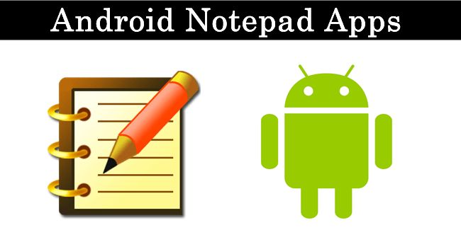 Top 10 Best Notepad Apps For Android