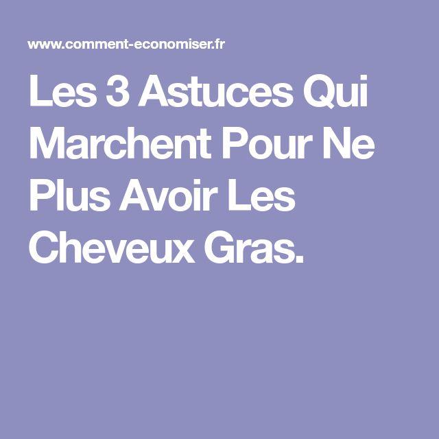 Les 3 Astuces Qui Marchent Pour Ne Plus Avoir Les Cheveux Gras.