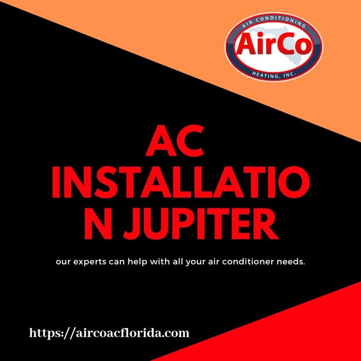 If Your Need Air Conditioner Installation Repairs In Jupiter