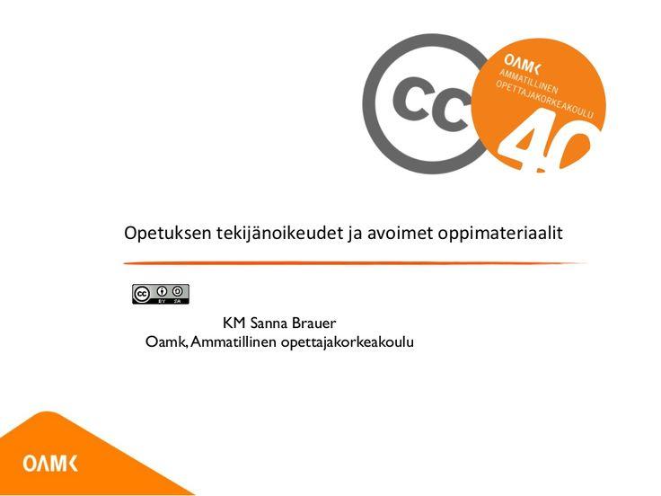Opetuksen tekijänoikeudet ja avoimet oppimateriaalit - OSAO by OUAS, Oulu Univ. of Applied Sciences via slideshare