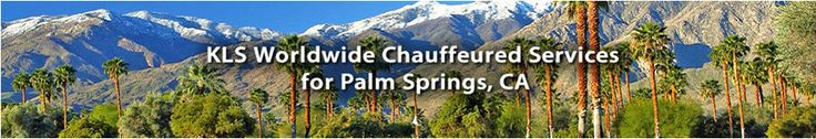 Limo Service LAX to Palm Springs - KLS Limousine Service