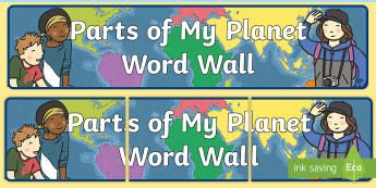Parts of My Planet Word Wall Display Banner - Australian Curriculum, HASS, The way the world is represented in geographic divisions and the locati