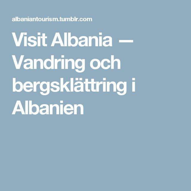 Visit Albania — Vandring och bergsklättring i Albanien