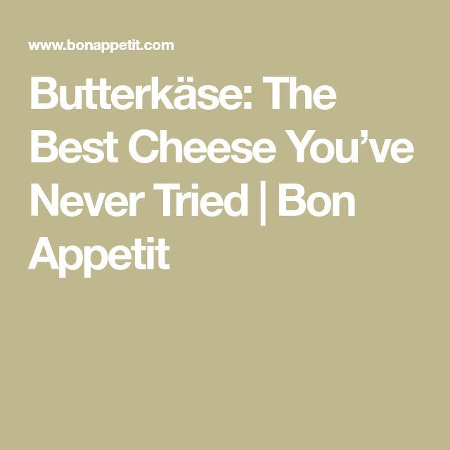 Butterkäse: The Best Cheese You've Never Tried   Bon Appetit