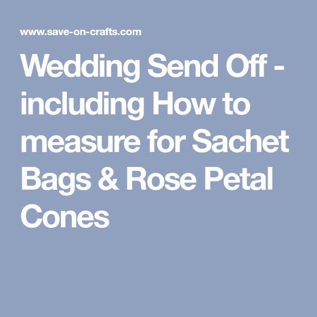 Wedding Send Off - including How to measure for Sachet Bags & Rose Petal Cones