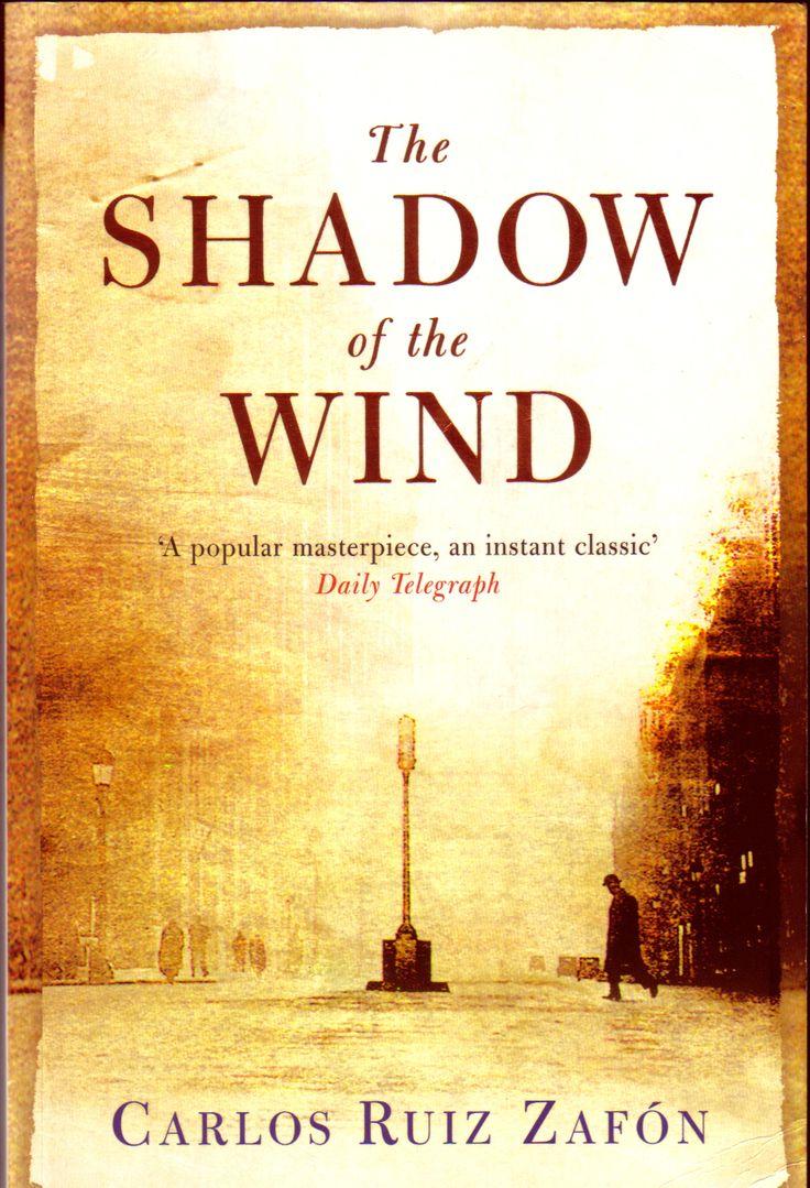 The Shadow of the Wind, by Carlos Ruiz Zafon.