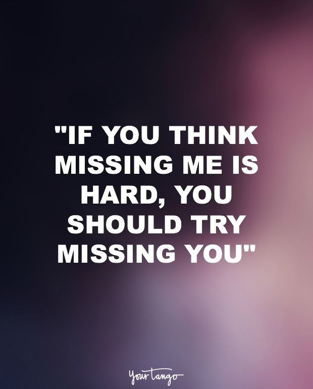 15 PERFECT Quotes For When You REALLY Miss Your Boo