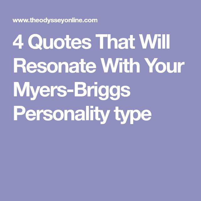 4 Quotes That Will Resonate With Your Myers-Briggs Personality type